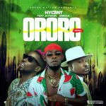 Hycent Ororo Remix ft Jaywon Erigga