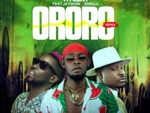 Hycent Ororo Remix ft Jaywon Erigga
