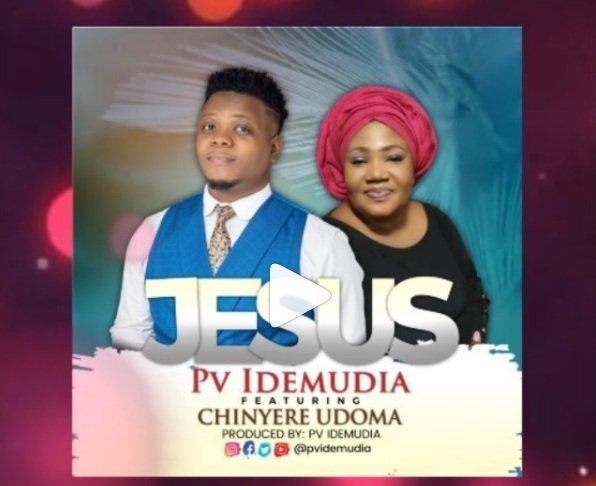 PV Idemudia JESUS feat. Chinyere Udoma