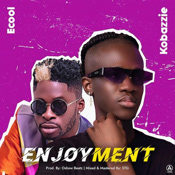Kobazzie Enjoyment ft DJ Ecool
