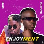 Kobazzie Enjoyment ft DJ Ecool