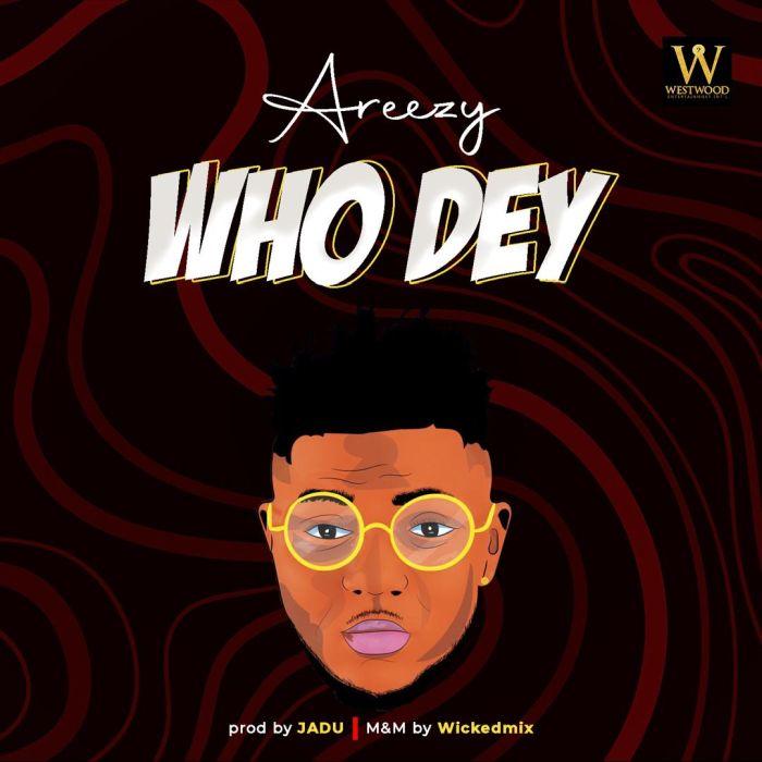 Areezy – Who Dey 1
