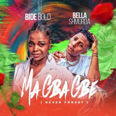 Bide Bold ft Bella Shmurda – Ma Gba Gbe