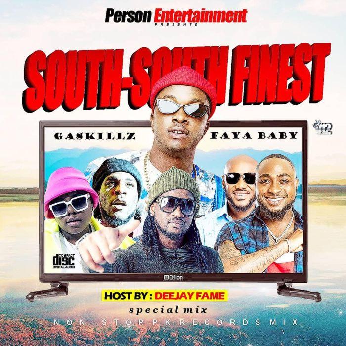 DJ Fame X Gaskillz – South South Everblazing Mix