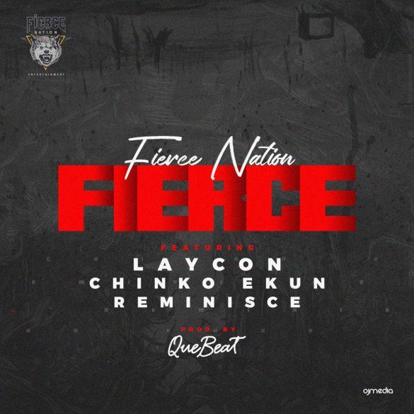 Fierce Nation ft. Laycon Reminisce Chinko Ekun – Fierce
