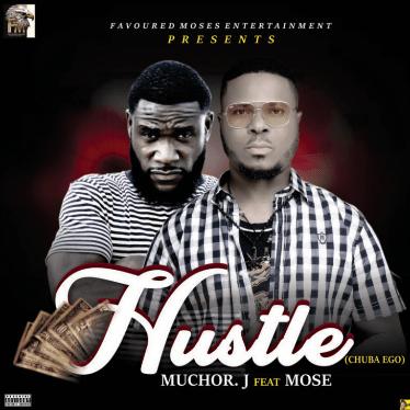 Muchor J x Mose – Hustle Chuba Money