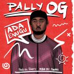 Pally OG – Ada Enugu 1