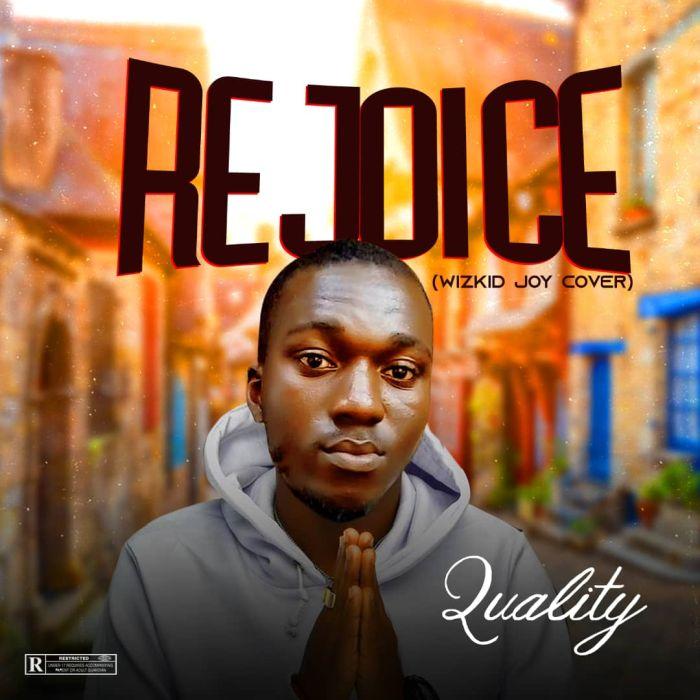 Quality Rejoice Wizkid Cover