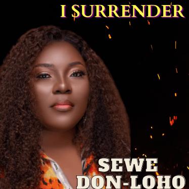 Sewe Don Loho – I Surrender