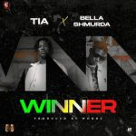 TIA ft Bella Shmurda – Winner