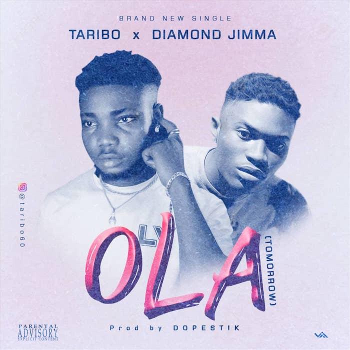 Taribo Ft Diamond Jimma – Ola Tomorrow