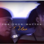 Uno – For Your Matter