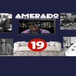 Amerado – Yeete Nsem Episode 19