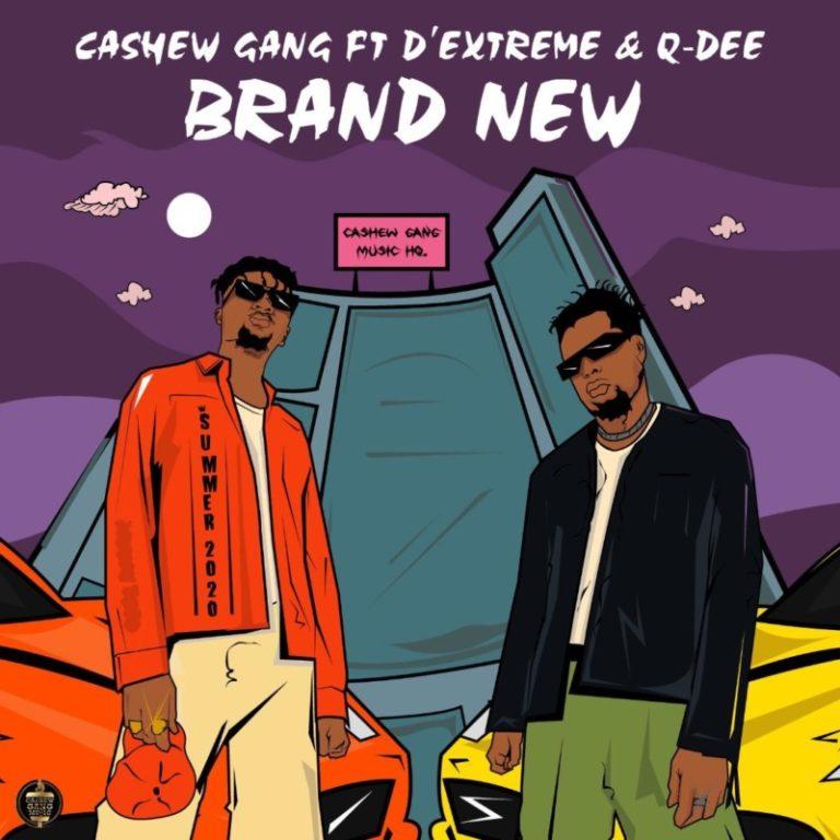 Cashew Gang – Brand New ft. Extreme Beatz Q dee