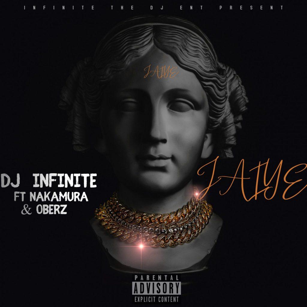 DJ Infinite – Jaiye Ft Oberz Nakamura