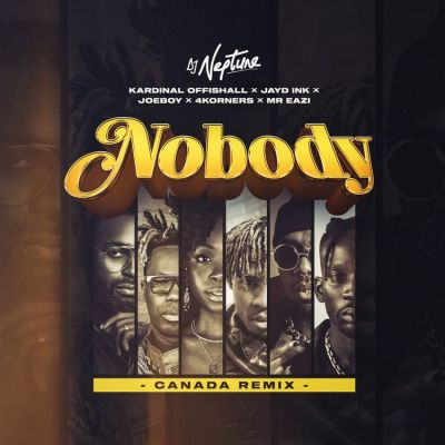 DJ Neptune Ft. 4Korners Kardinal Offishall Jayd Ink Joeboy Mr Eazi – Nobody Canada Remix