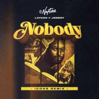 DJ Neptune ft. Laycon – Nobody Icons Remix