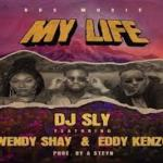 DJ Sly – My Life ft. Wendy Shay Eddy Kenzo 1