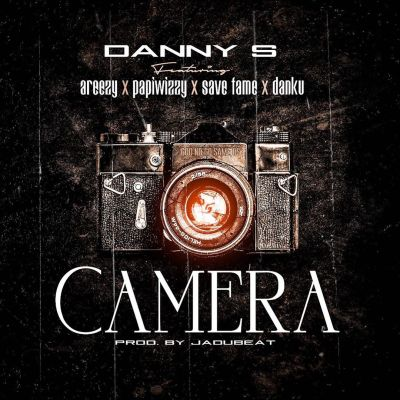 Danny S ft. Areezy Papiwizzy Save Fame Danku – Camera