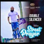 Double Silencer – Street Prayer