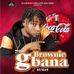 """Brownie – """"Gbana"""" ft. Sym19"""