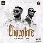 King Aaron ft Peruzzi – Chocolate