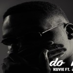 Kuvie – Do Me ft Joey B