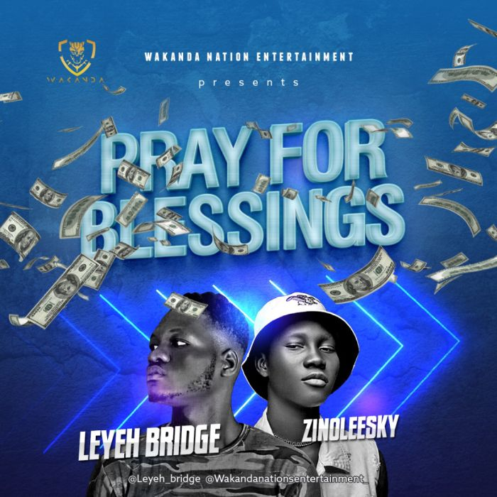 Leyeh Bridge Ft. Zinoleesky – Pray For Blessing