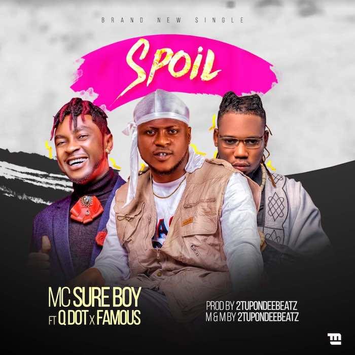 MC Sureboy Ft Famous Qdot – Spoil