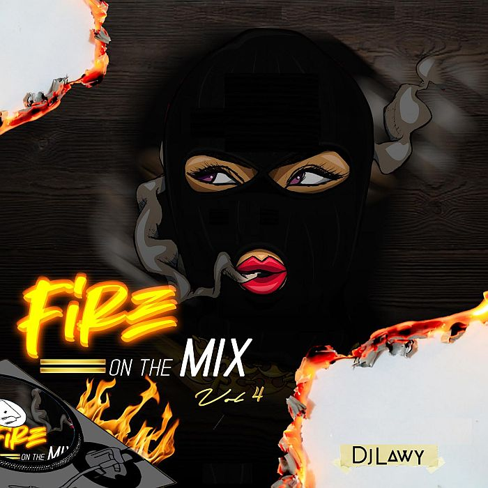 Mixtape DJ Lawy – Fire On The Mix Vol. 4