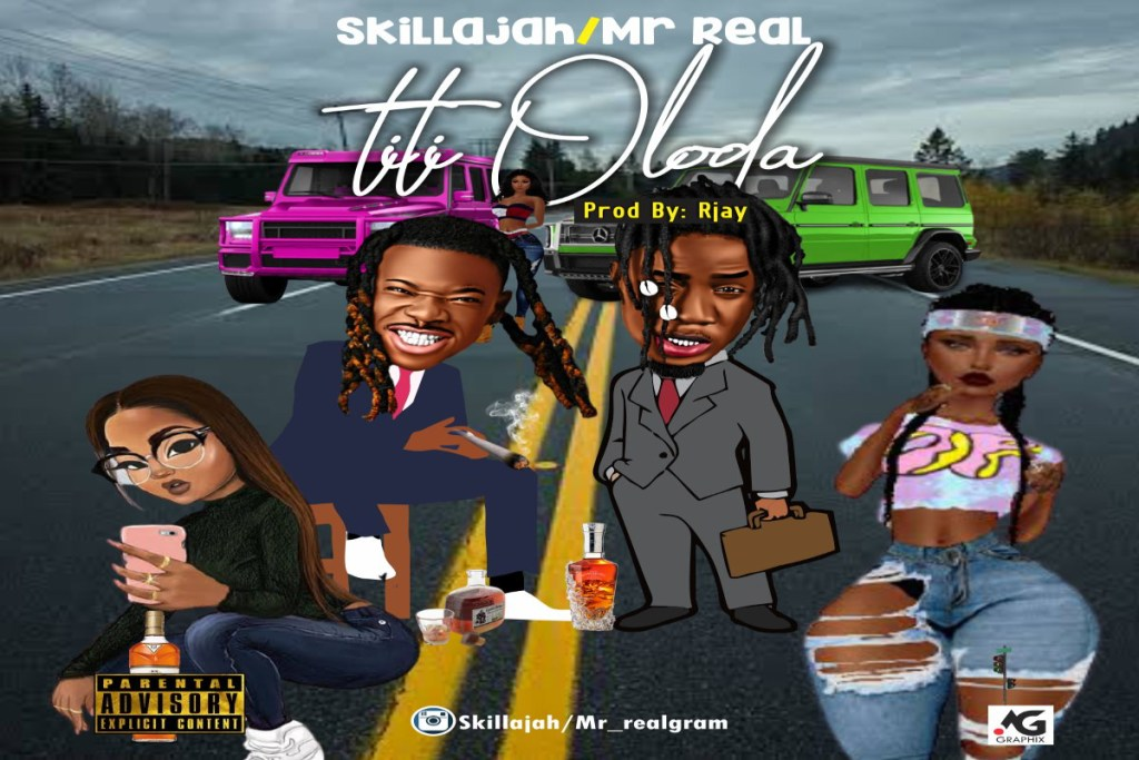 Mr Real X Skillajah – Titi Oloda