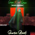 Samie Stunt – Green Red Green Black Tuesday