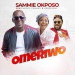 Sammie Okposo Ft Mercy Chinwo Henrisoul – Omeriwo