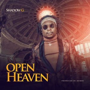 Shadow G – Open Heaven
