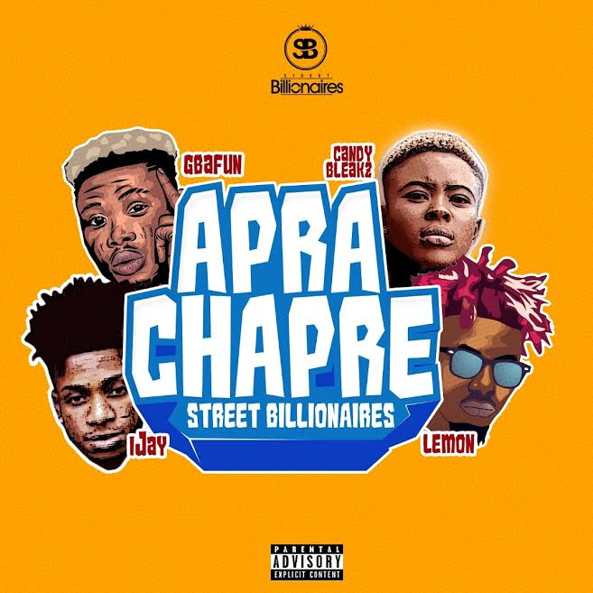 Street Billlionaires Ft. Gbafun x Ijay x Candy Bleakz x Lemon – Aprachapre