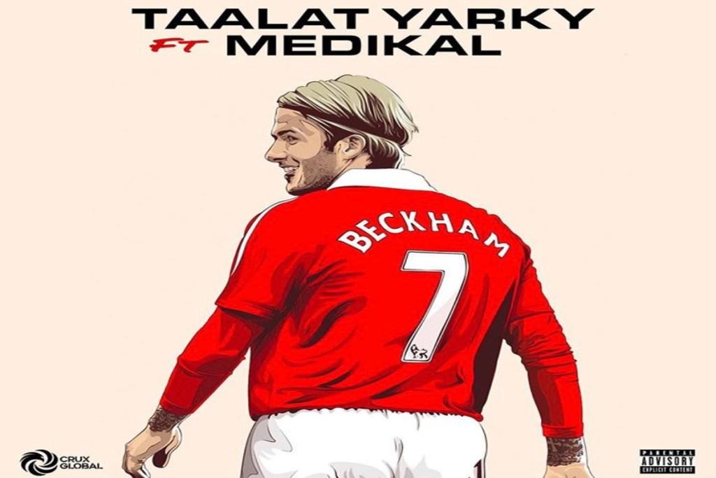 Talaat Yarky – Beckham ft Medikal