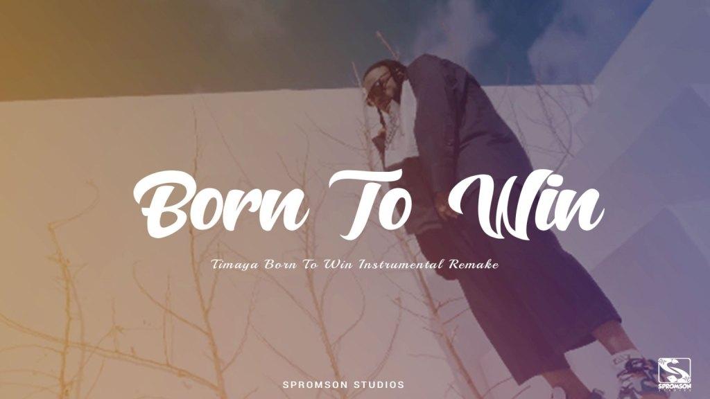 Timaya – Born To Win Instrumental