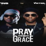Etins – Pray For Grace ft Victor AD