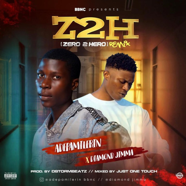 Adepamilerin ft Diamond Jimma – Zero To Hero Remix