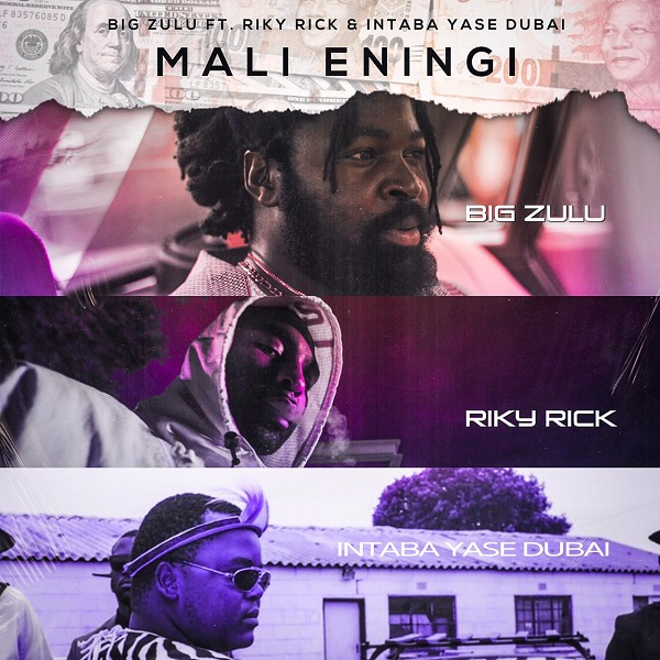 Big Zulu Mali Eningi ft. Riky Rick Intaba Yase Dubai Mp3 Download