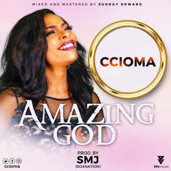 Ccioma Amazing God Mp3 Download