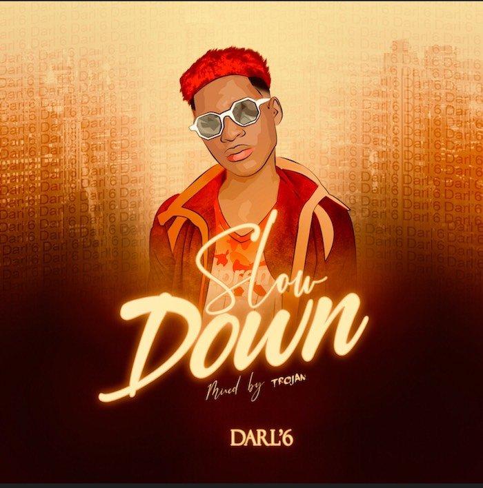 Darl6 – Slow Down