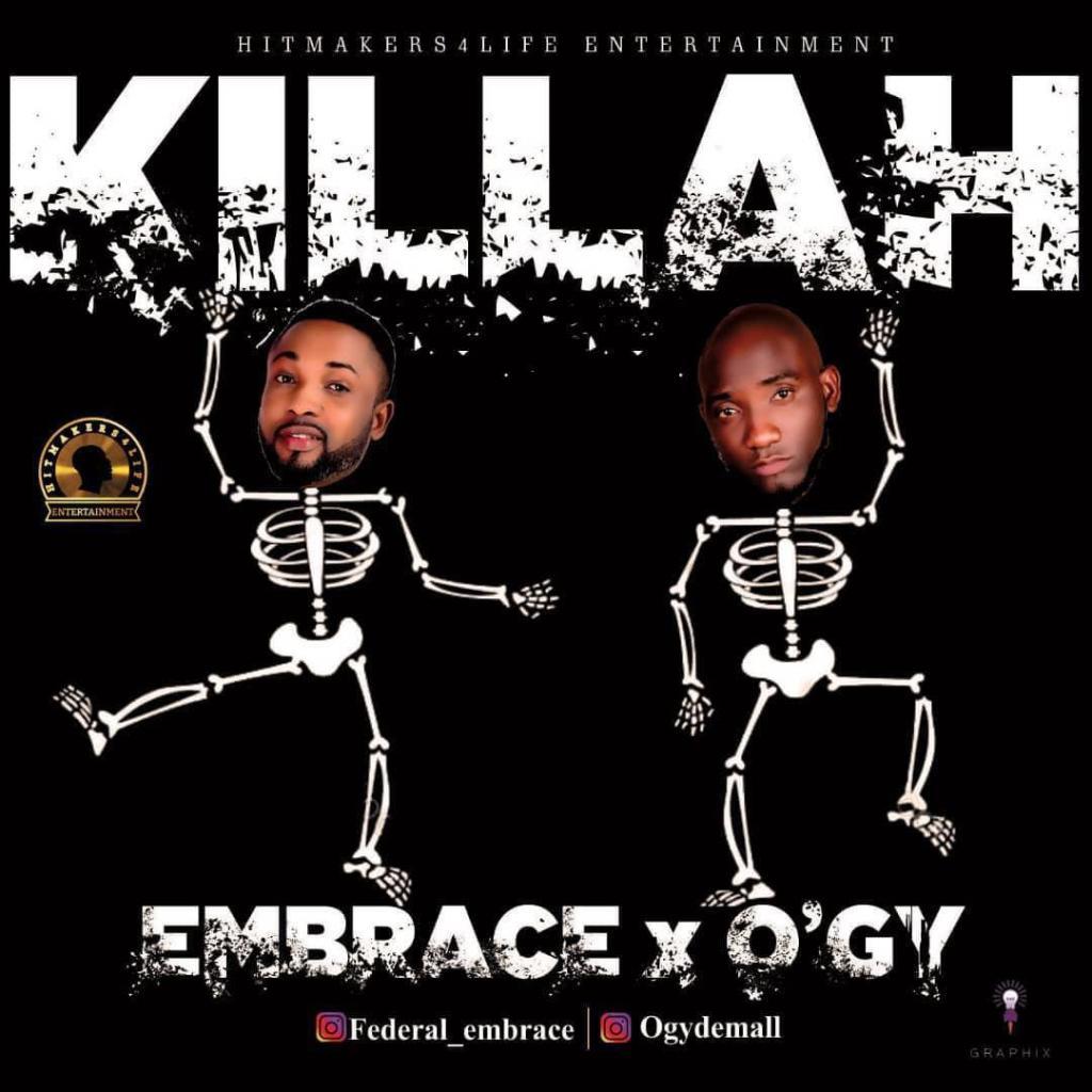 Embrace Ft. Ogy – Killah