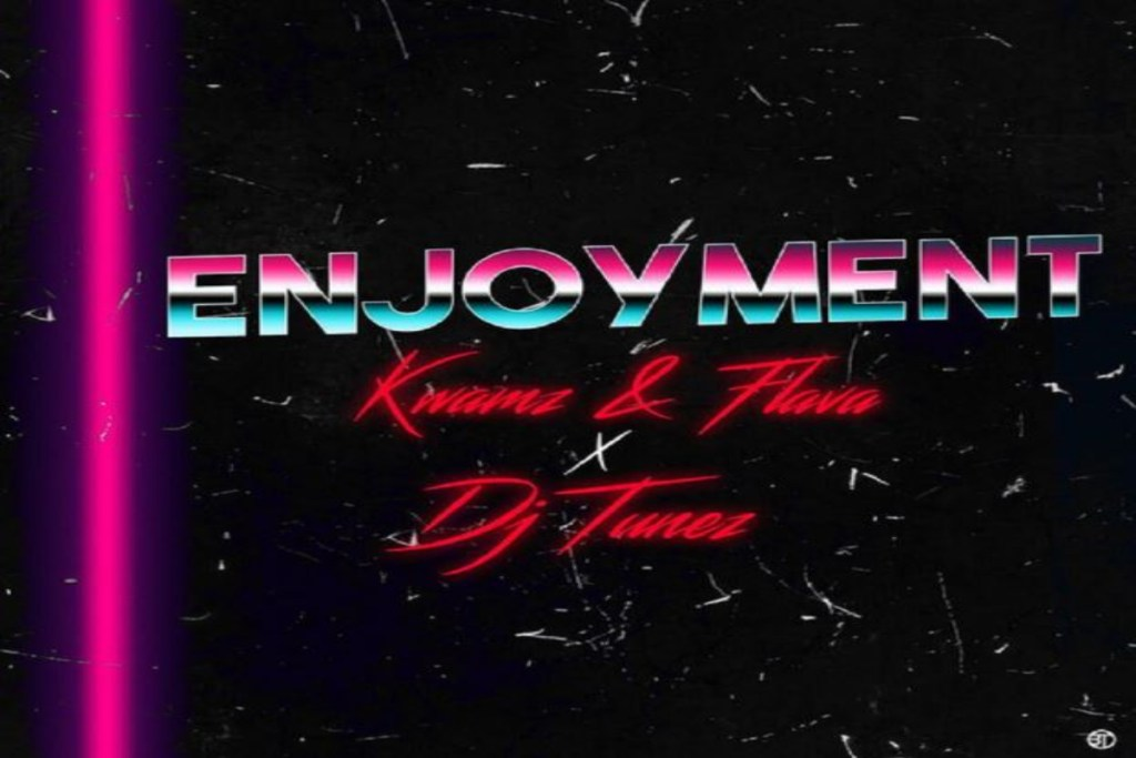 Kwamz Flava ft DJ Tunez – Enjoyment