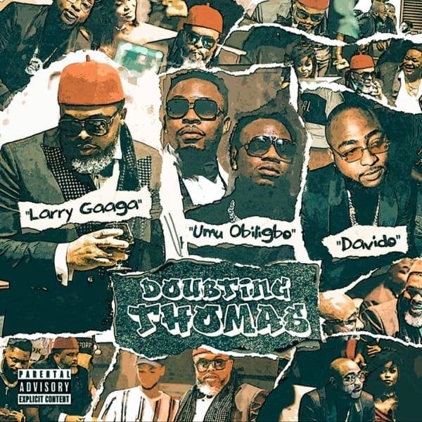 Larry Gaaga ft. Davido Umu Obiligbo – Doubting Thomas 1 1