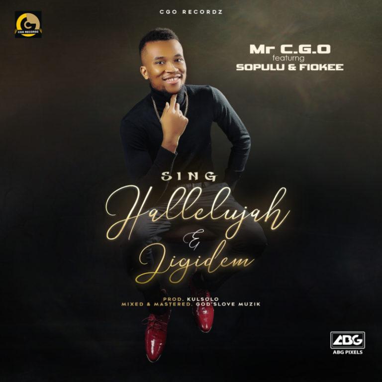 Mr CGO ft Sopulu x Fiokee – Sing Hallelujah