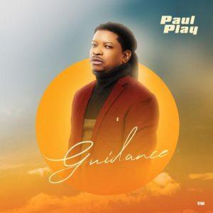 Paul Play – Guidance