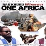 Ras Kuuku ft Stonebwoy – One Africa