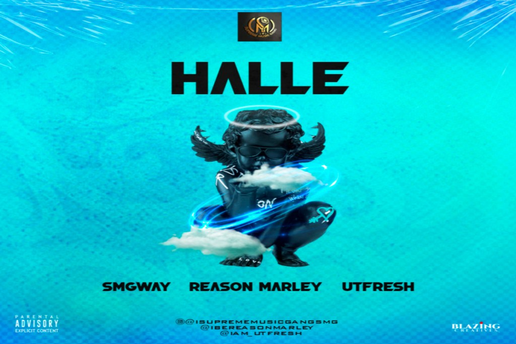 SMGway ft Reason Marley X Utfresh – Halle
