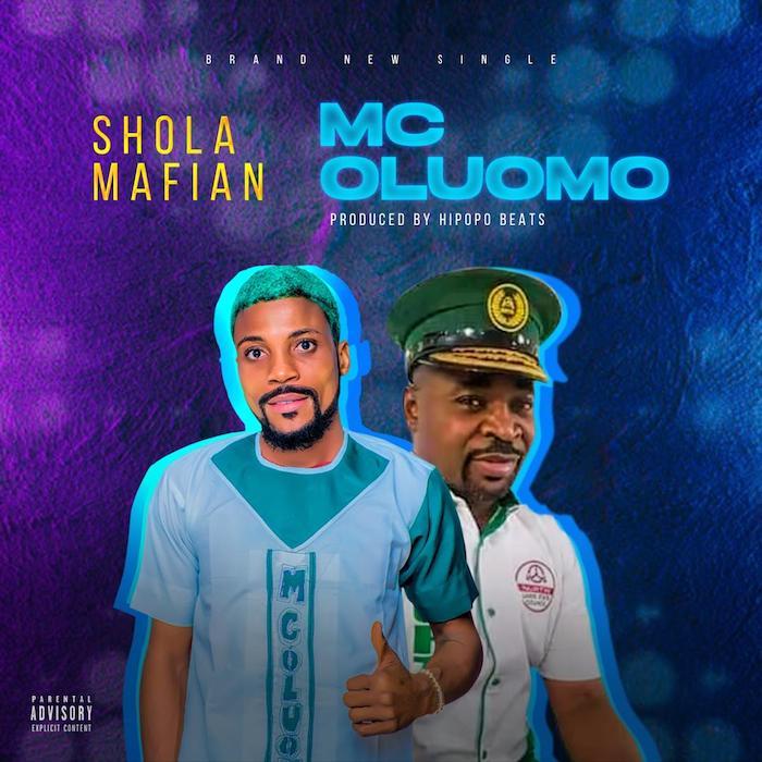 Shola Mafian – Mc Oluomo